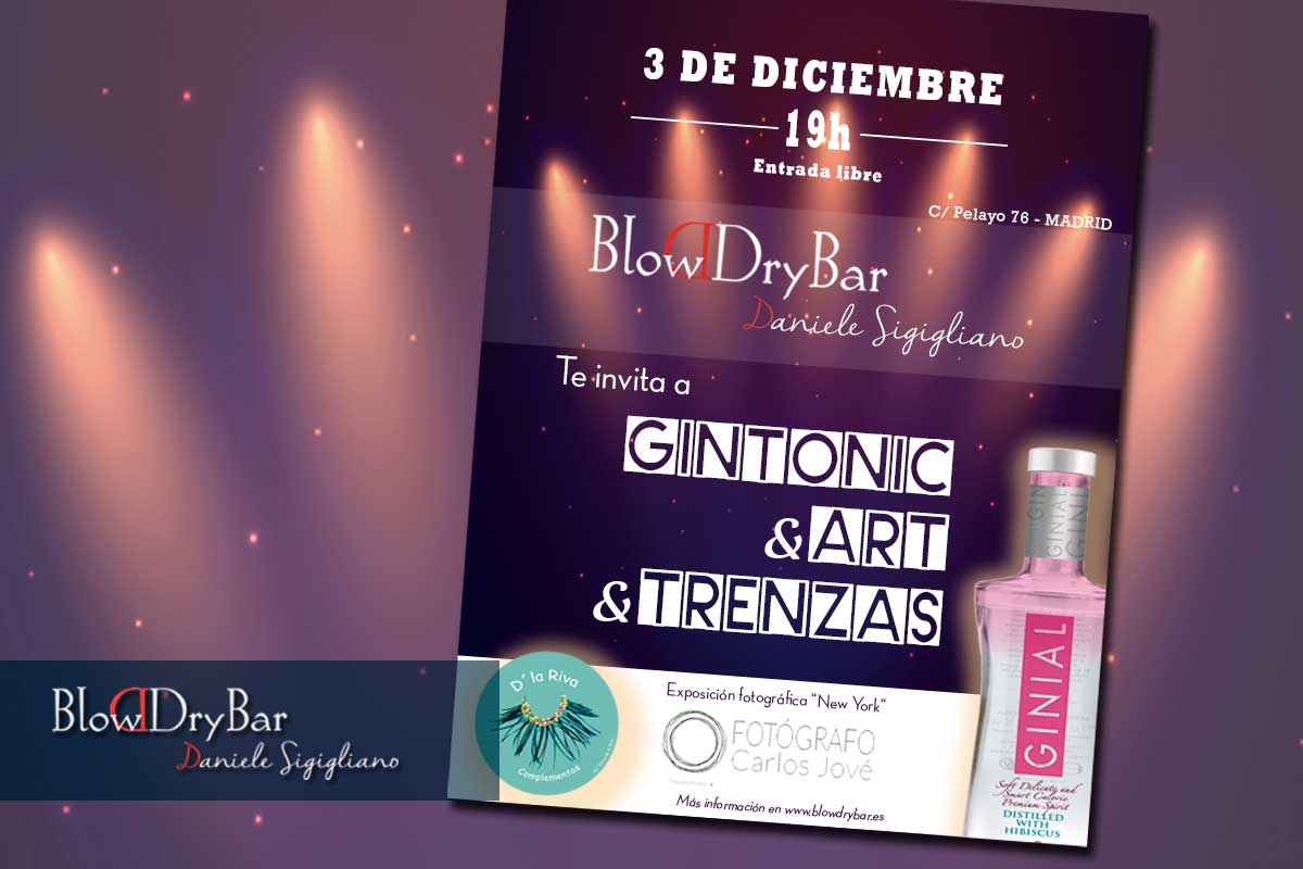 Gintonik & Art & Trenzas - Blow Dry Bar Peluqueria Madrid