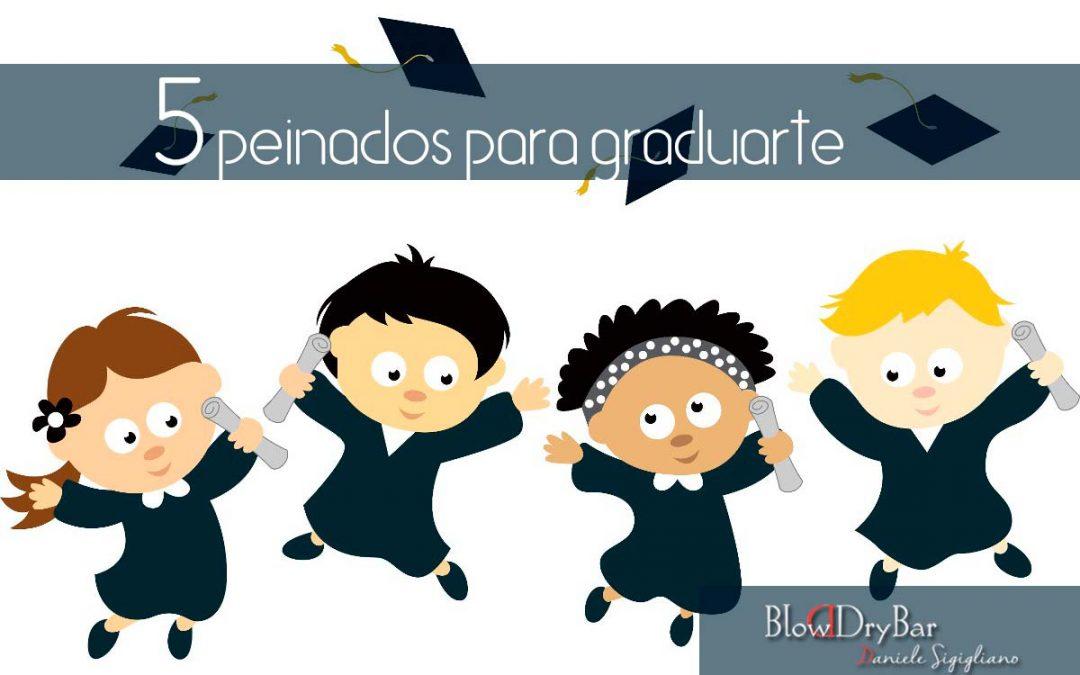 5 Peinados para graduaciones